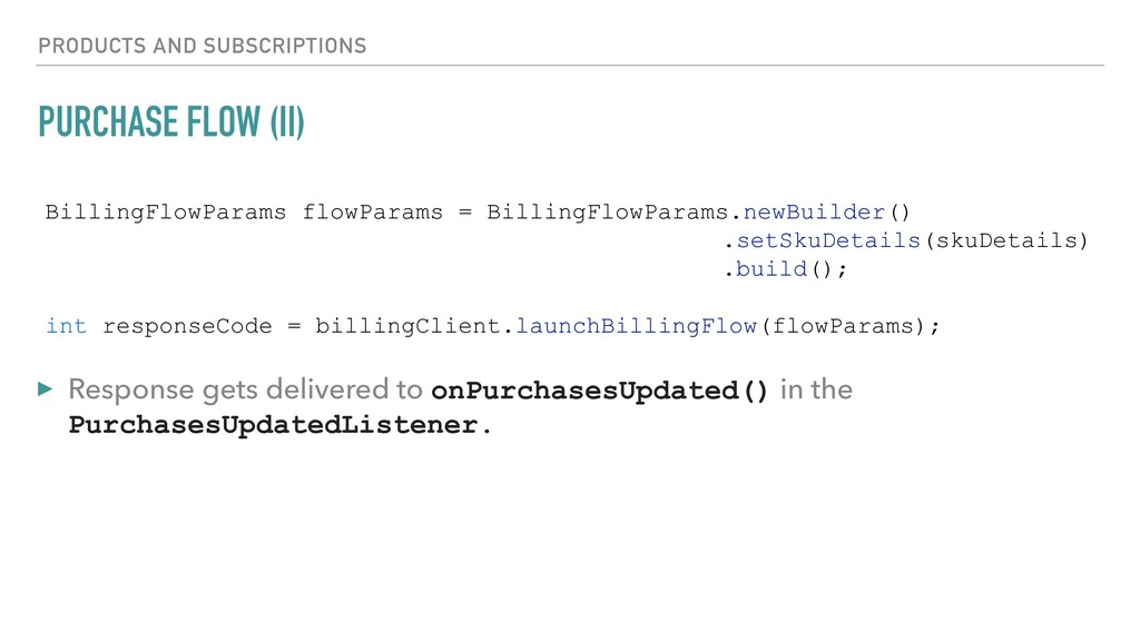 PURCHASE FLOW (II) PRODUCTS AND SUBSCRIPTIONS B...