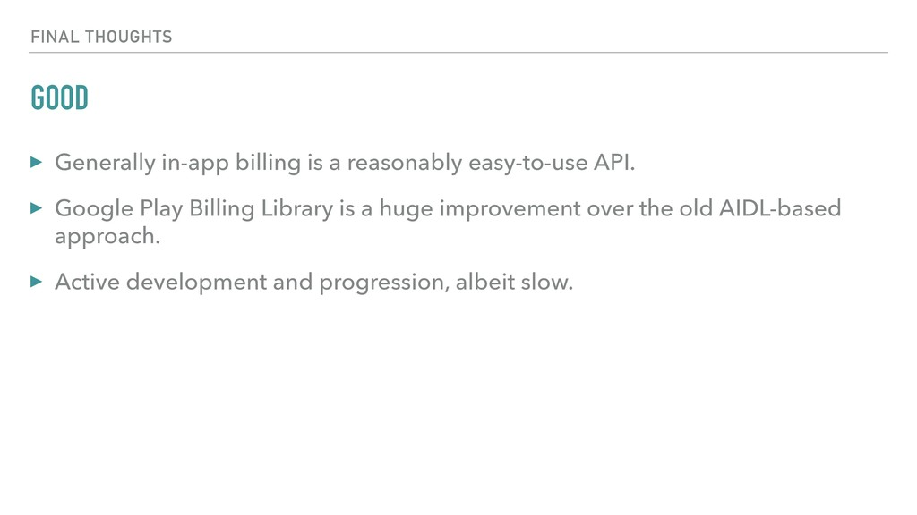 GOOD ▸ Generally in-app billing is a reasonably...