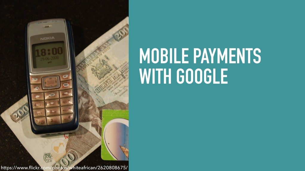 MOBILE PAYMENTS WITH GOOGLE https://www.flickr....