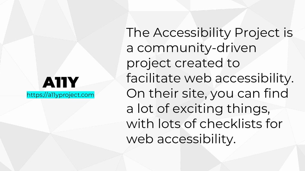 A11Y https://a11yproject.com The Accessibility ...