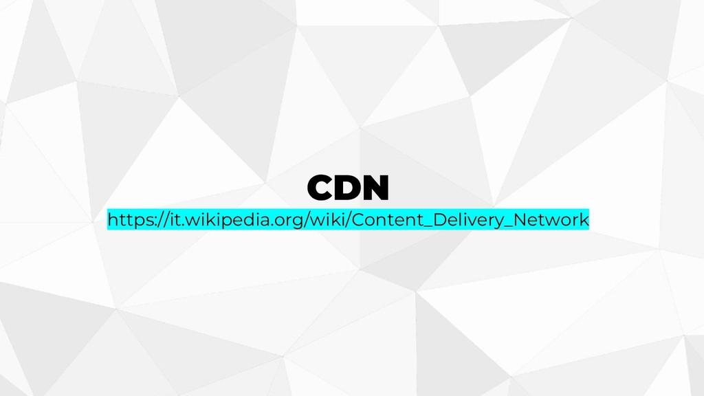 CDN https://it.wikipedia.org/wiki/Content_Deliv...