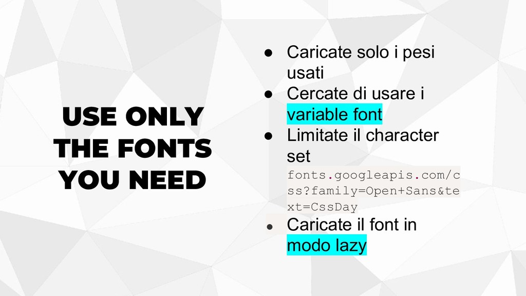 USE ONLY THE FONTS YOU NEED ● Caricate solo i p...