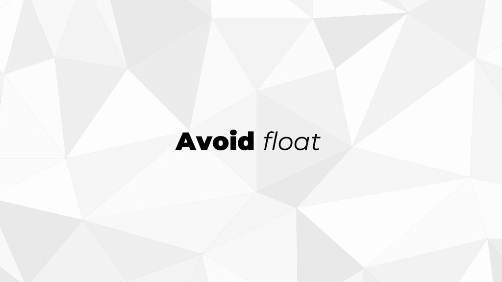 Avoid float