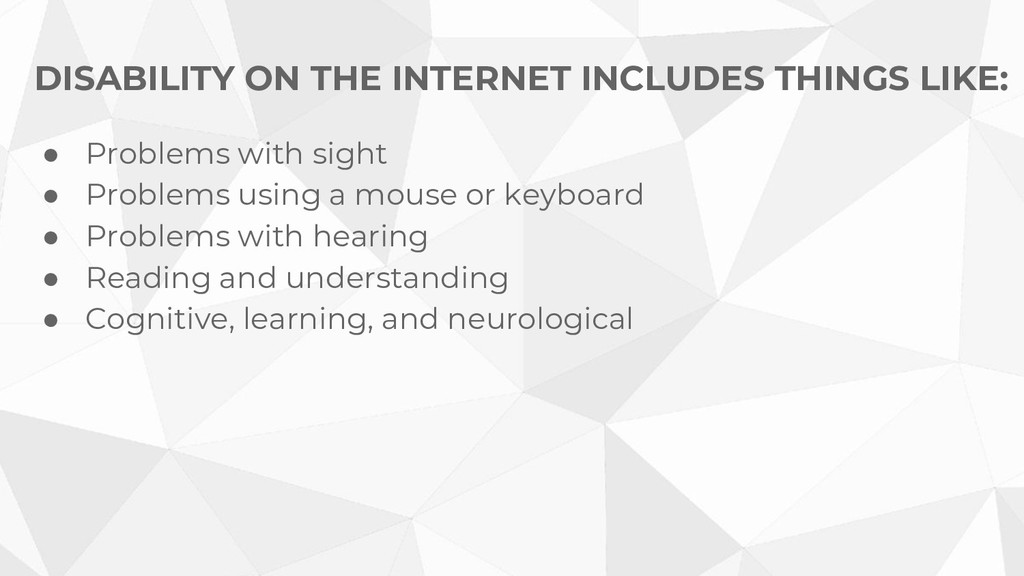 DISABILITY ON THE INTERNET INCLUDES THINGS LIKE...