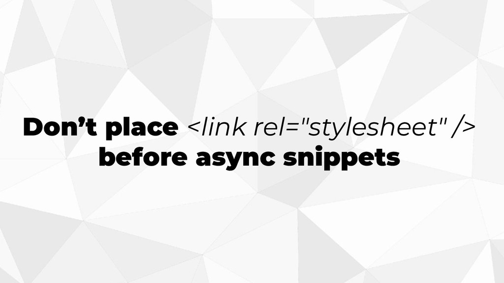 """Don't place <link rel=""""stylesheet"""" /> before as..."""