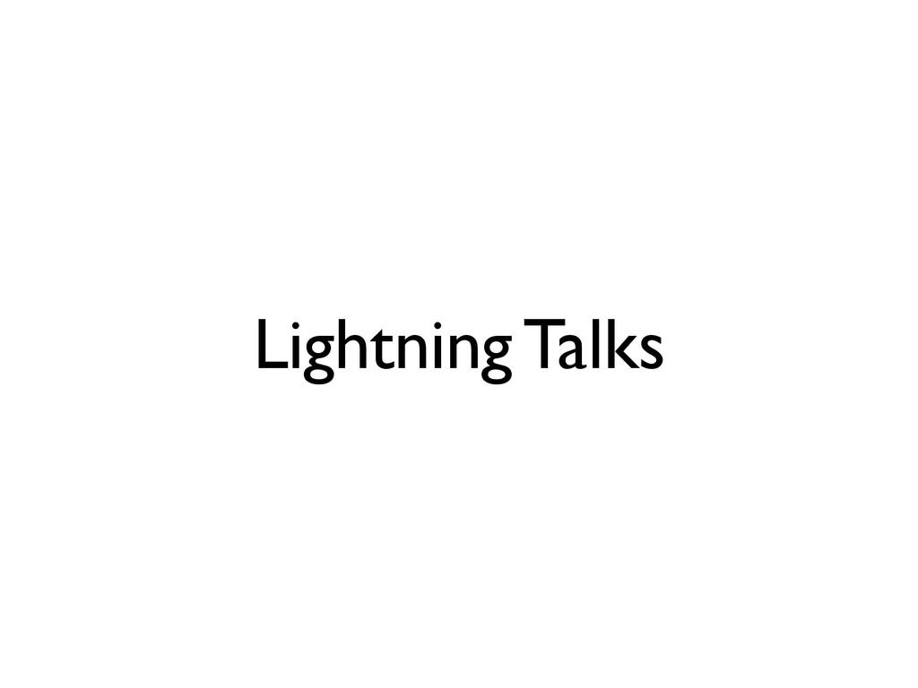 Lightning Talks