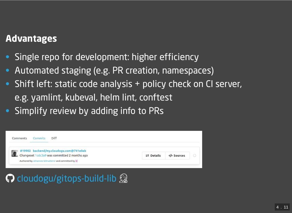 Advantages • Single repo for development: highe...