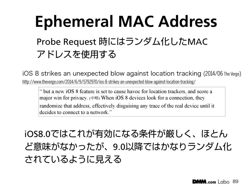 "Ephemeral MAC Address  "" but a new iOS 8 feat..."