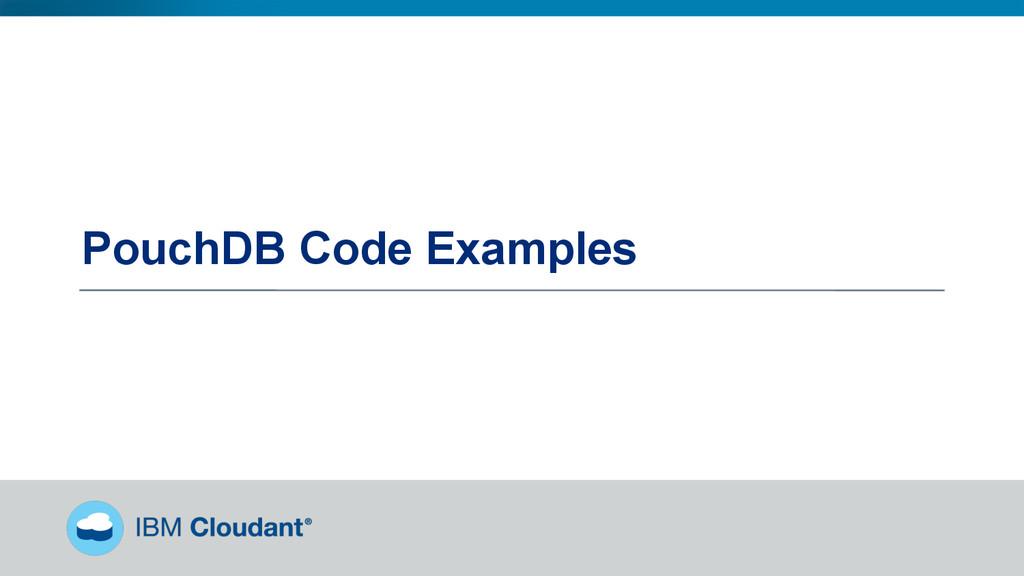 @BradleyHolt! PouchDB Code Examples