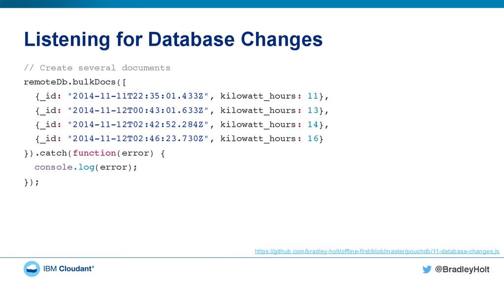 @BradleyHolt! Listening for Database Changes //...