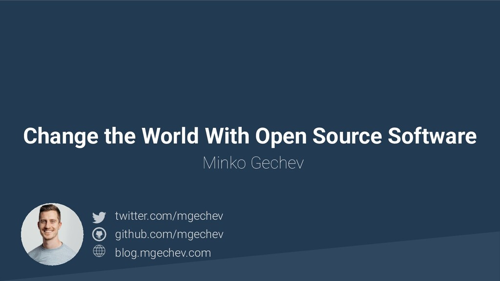 @yourtwitter Change the World With Open Source ...