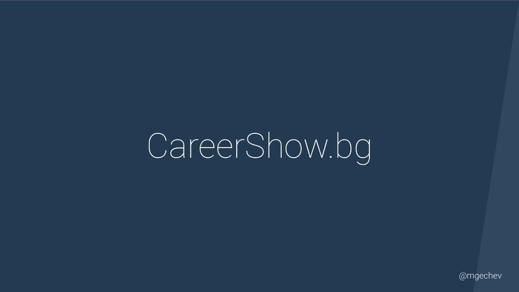 @mgechev CareerShow.bg
