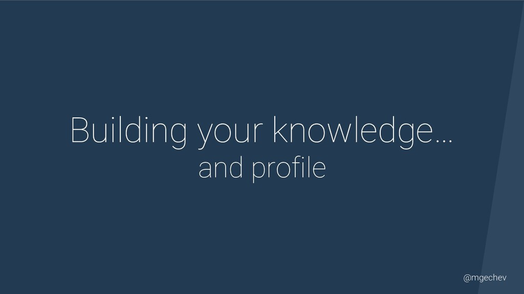 @mgechev Building your knowledge…   and profile