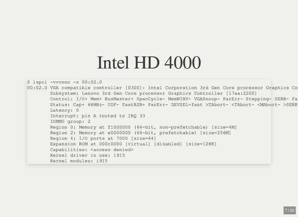 Intel HD 4000 Intel HD 4000 $ lspci -vvvnnn -s ...