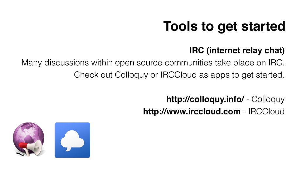 IRC (internet relay chat)! Many discussions wit...