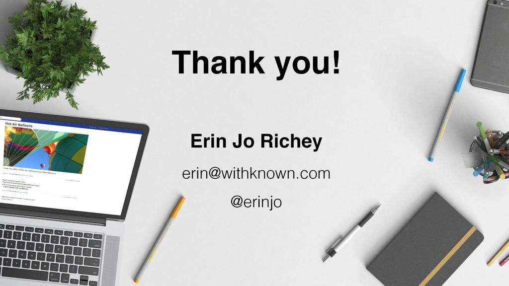 Erin Jo Richey erin@withknown.com @erinjo Thank...