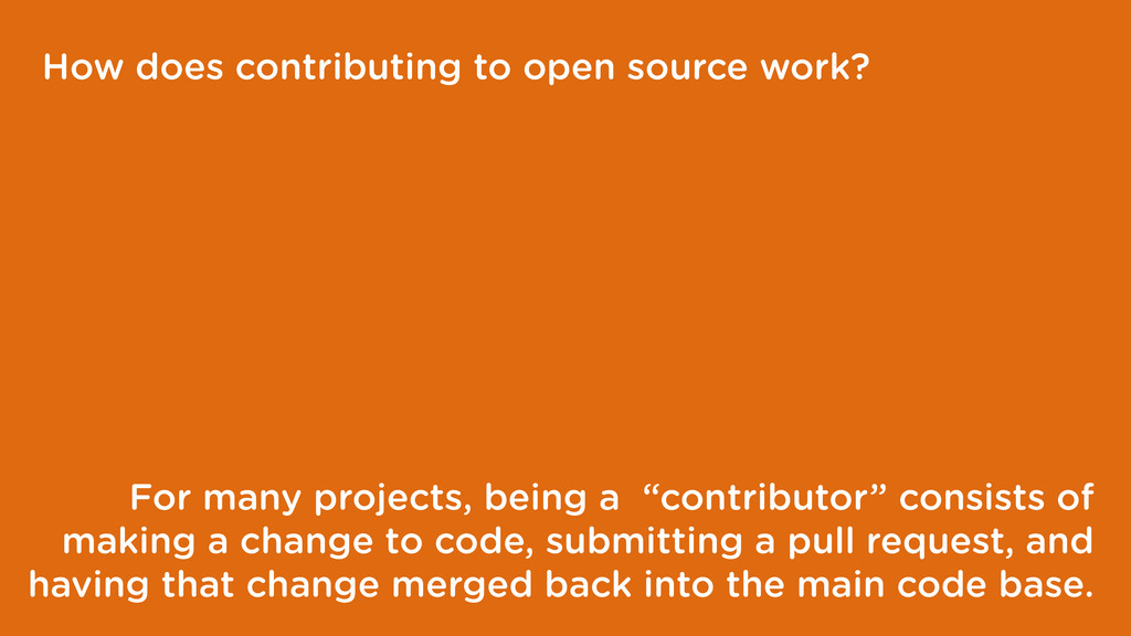 How does contributing to open source work? For ...