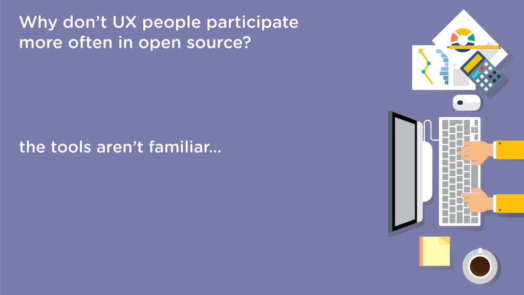 Why don't UX people participate more often in o...