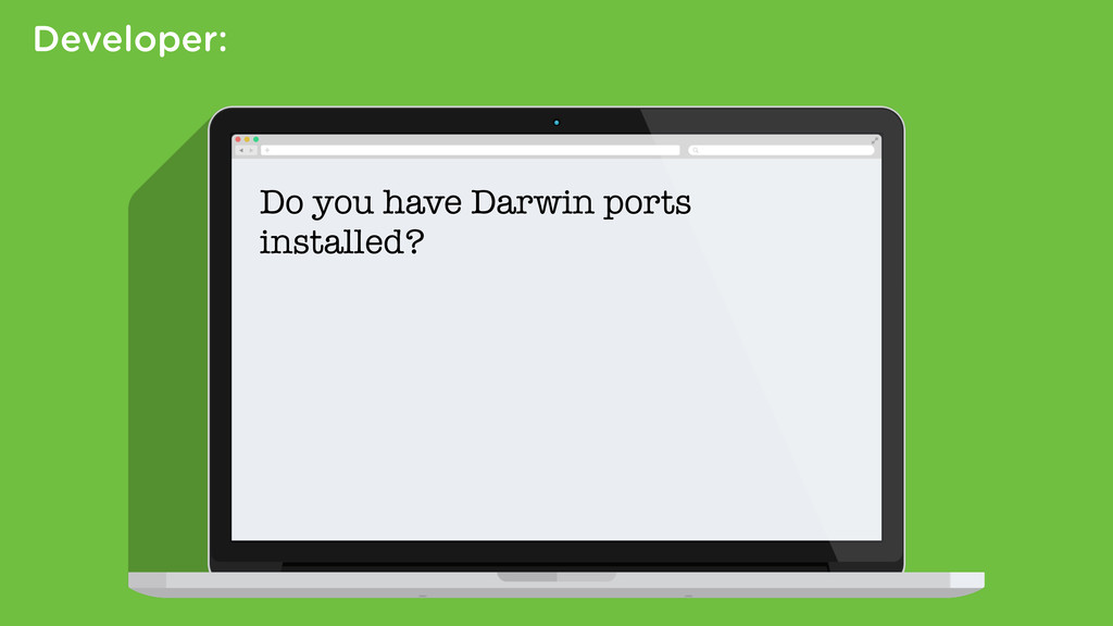 Developer: Do you have Darwin ports installed?