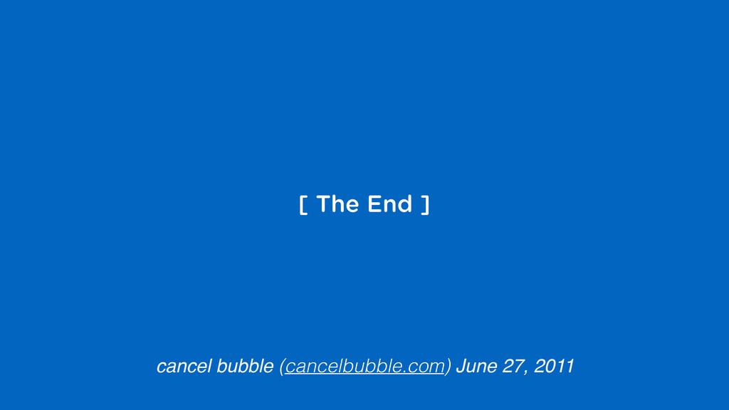 [ The End ] cancel bubble (cancelbubble.com) Ju...