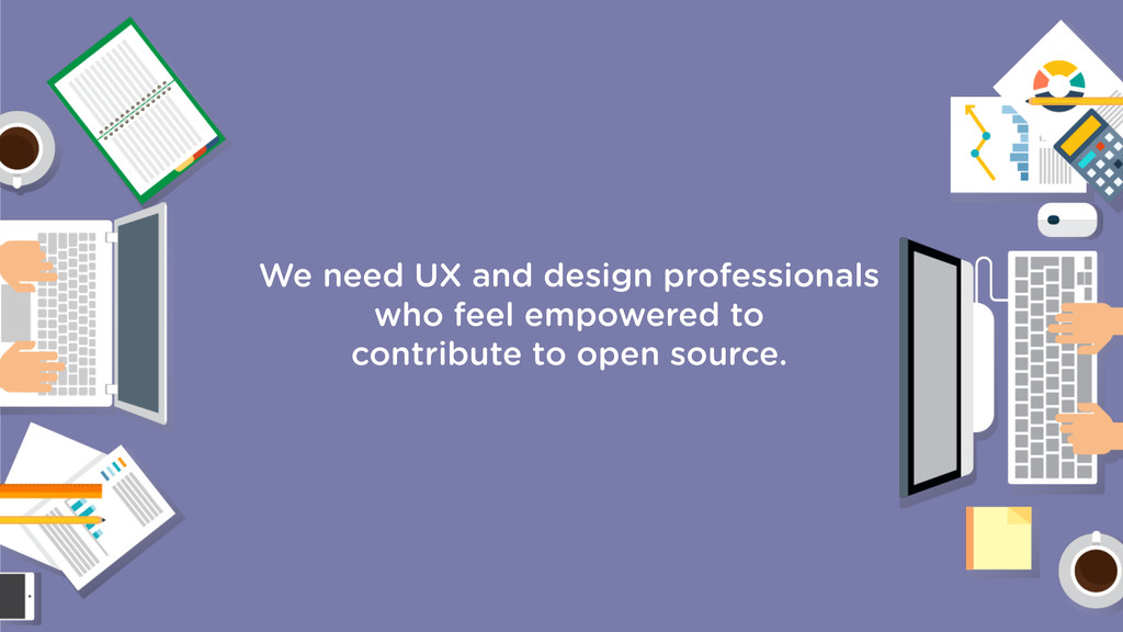 We need UX and design professionals who feel em...