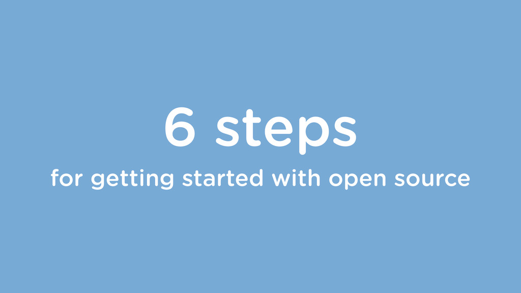 6 steps for getting started with open source