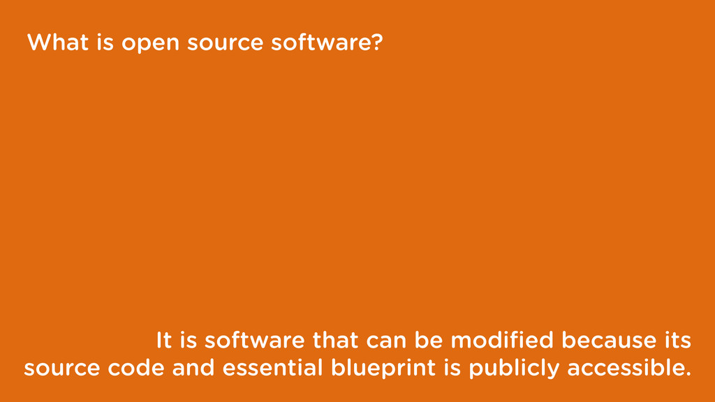 What is open source software? It is software th...