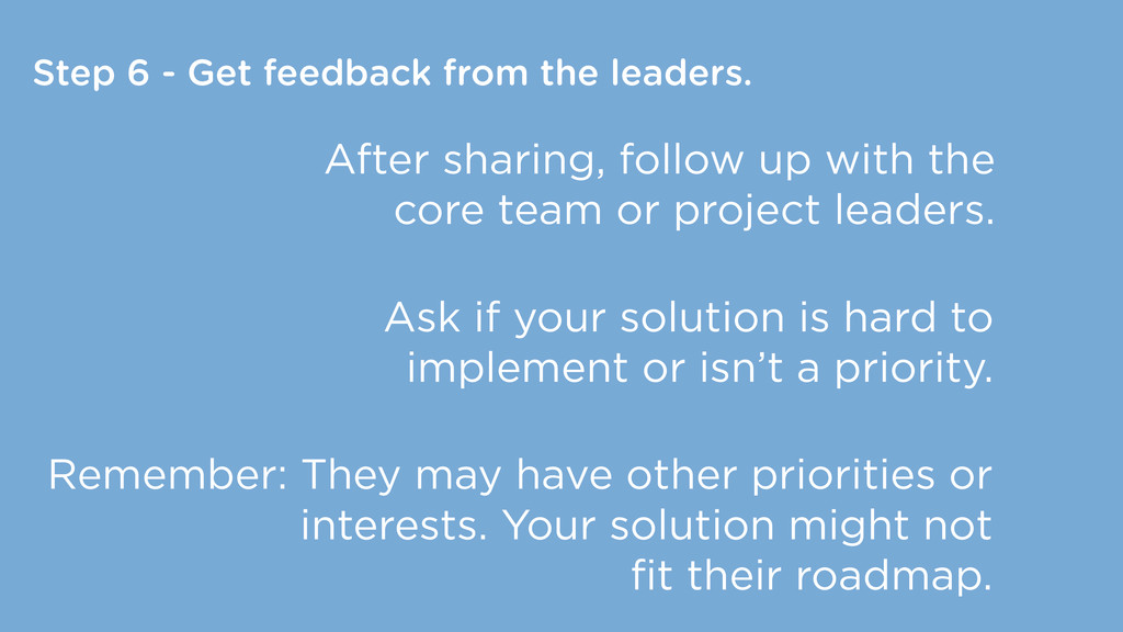 Step 6 - Get feedback from the leaders. After s...