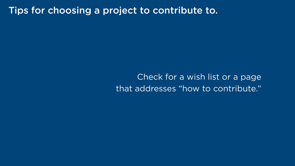 Tips for choosing a project to contribute to. C...