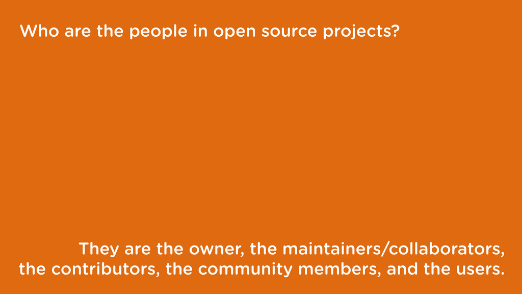 Who are the people in open source projects? The...