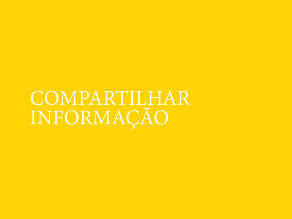 COMPARTILHAR INFORMAÇÃO