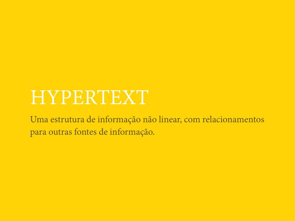 HYPERTEXT Uma estrutura de informação não linea...