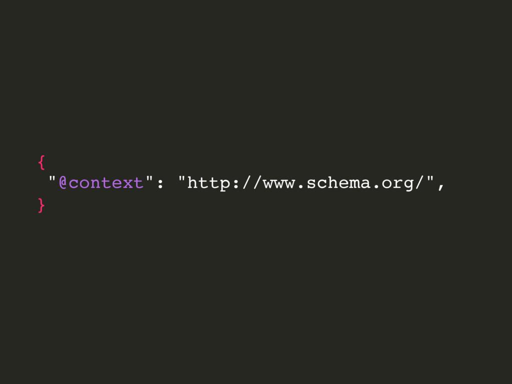 """{ """"@context"""": """"http://www.schema.org/"""", }"""