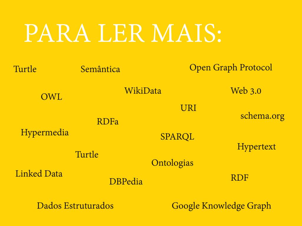 PARA LER MAIS: RDF RDFa URI Linked Data OWL Ont...