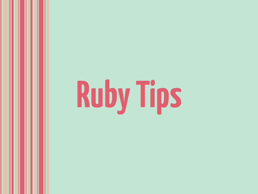 Ruby Tips