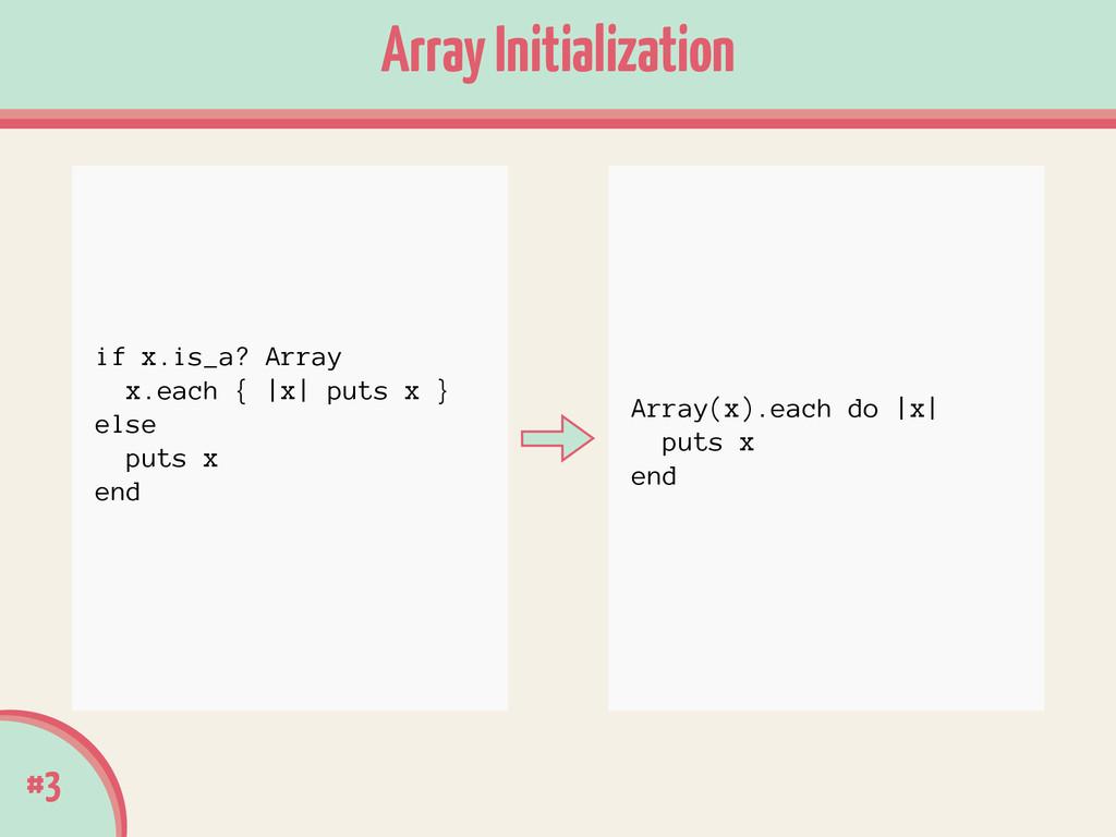 #3 Array Initialization Array(x).each do  x  pu...