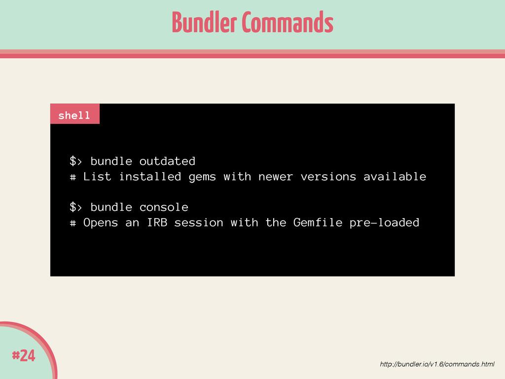 #24 Bundler Commands $> bundle outdated # List ...