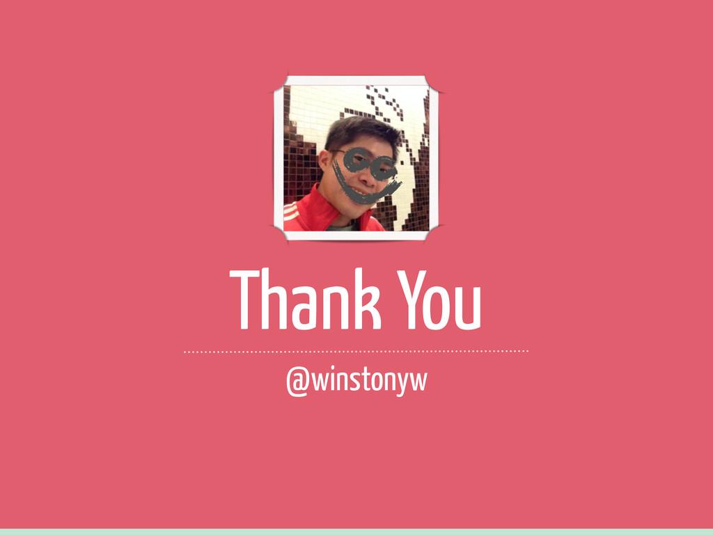 Thank You @winstonyw