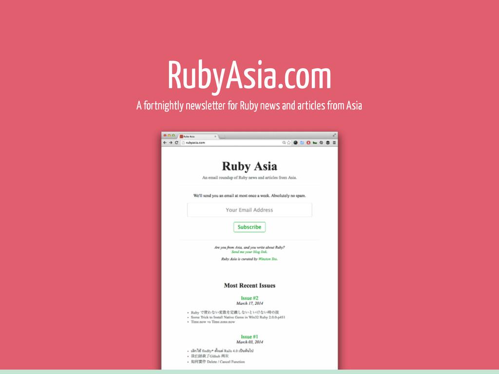 RubyAsia.com A fortnightly newsletter for Ruby ...