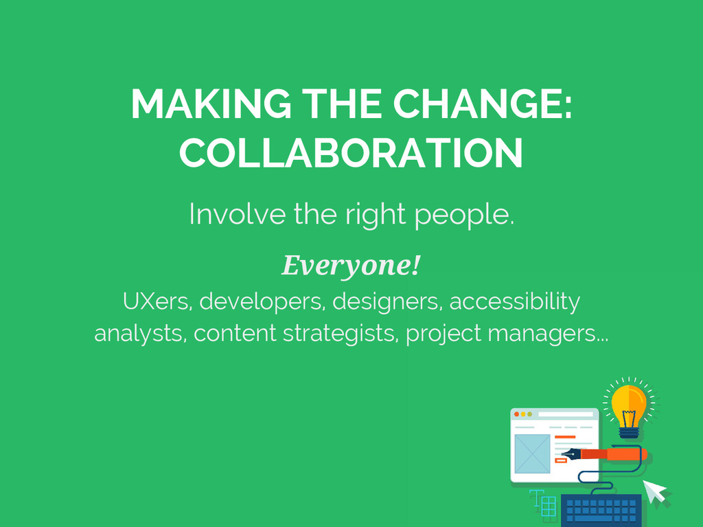 MAKING THE CHANGE: COLLABORATION Involve the ri...