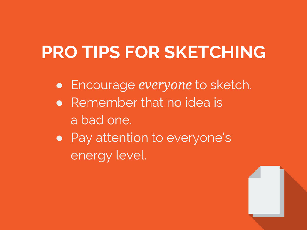 PRO TIPS FOR SKETCHING ● Encourage everyone to ...