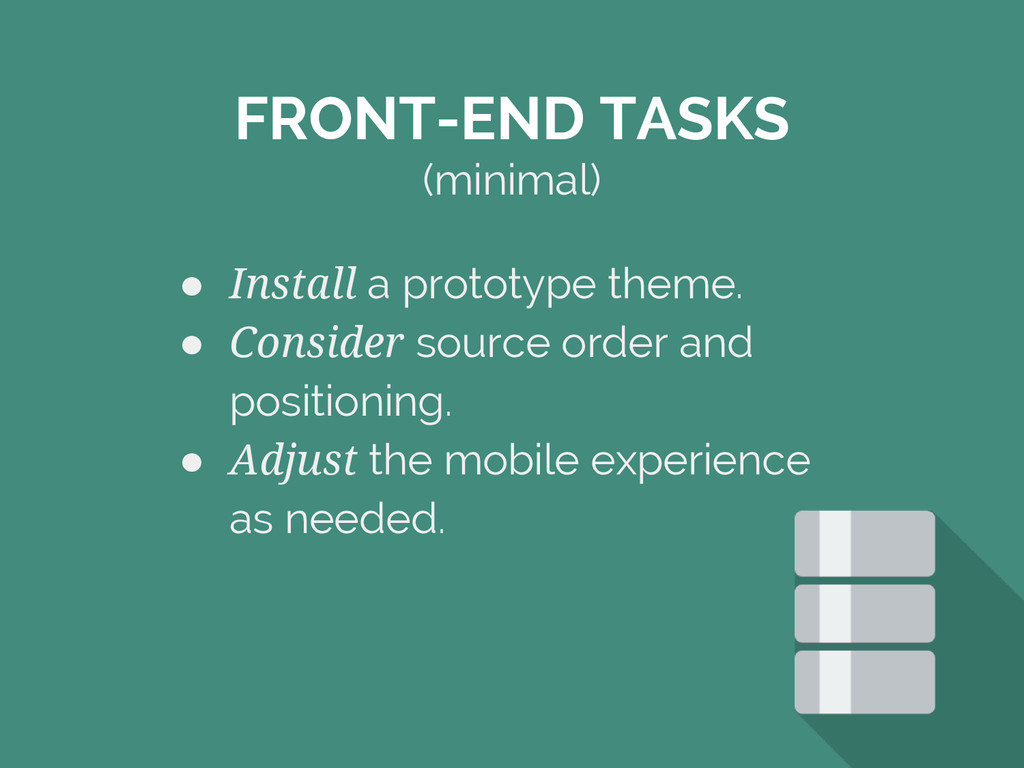 ● Install a prototype theme. ● Consider source ...