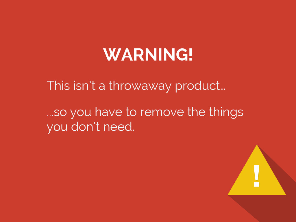This isn't a throwaway product… ...so you have ...