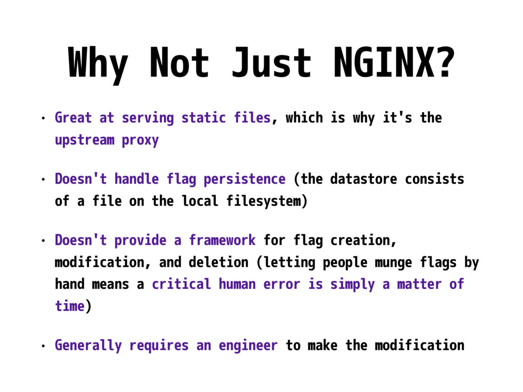 Why Not Just NGINX? • Great at serving static f...