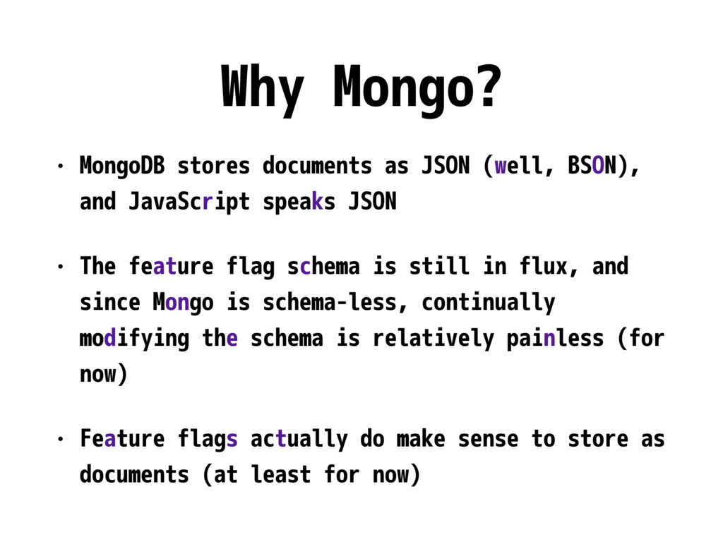 Why Mongo? • MongoDB stores documents as JSON (...