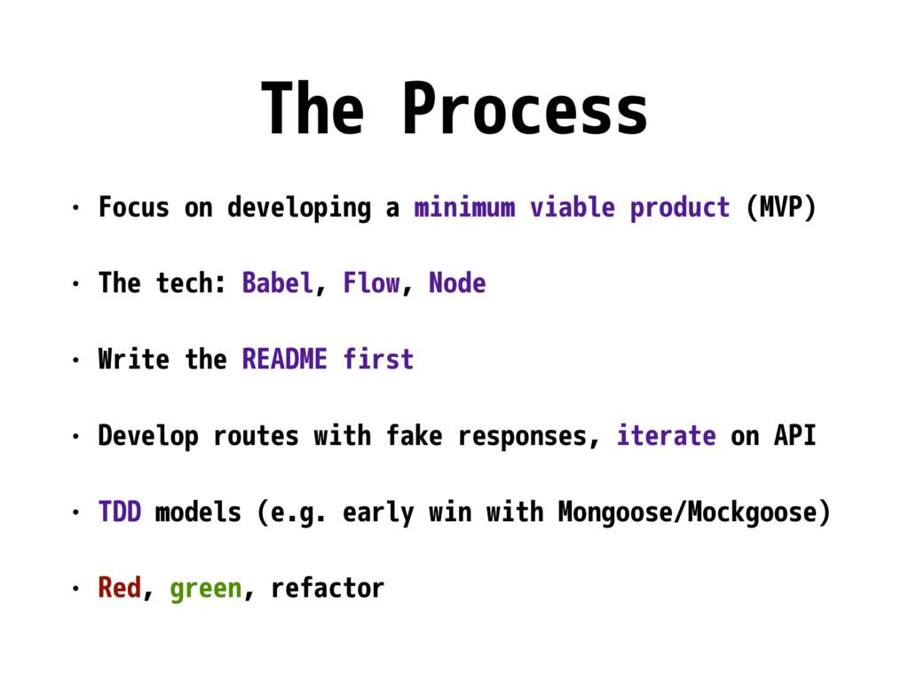 The Process • Focus on developing a minimum via...