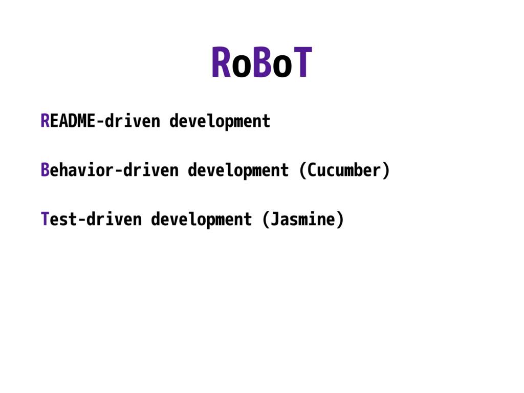 RoBoT README-driven development Behavior-driven...
