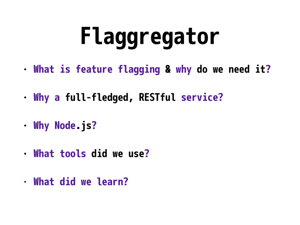 Flaggregator • What is feature flagging & why d...