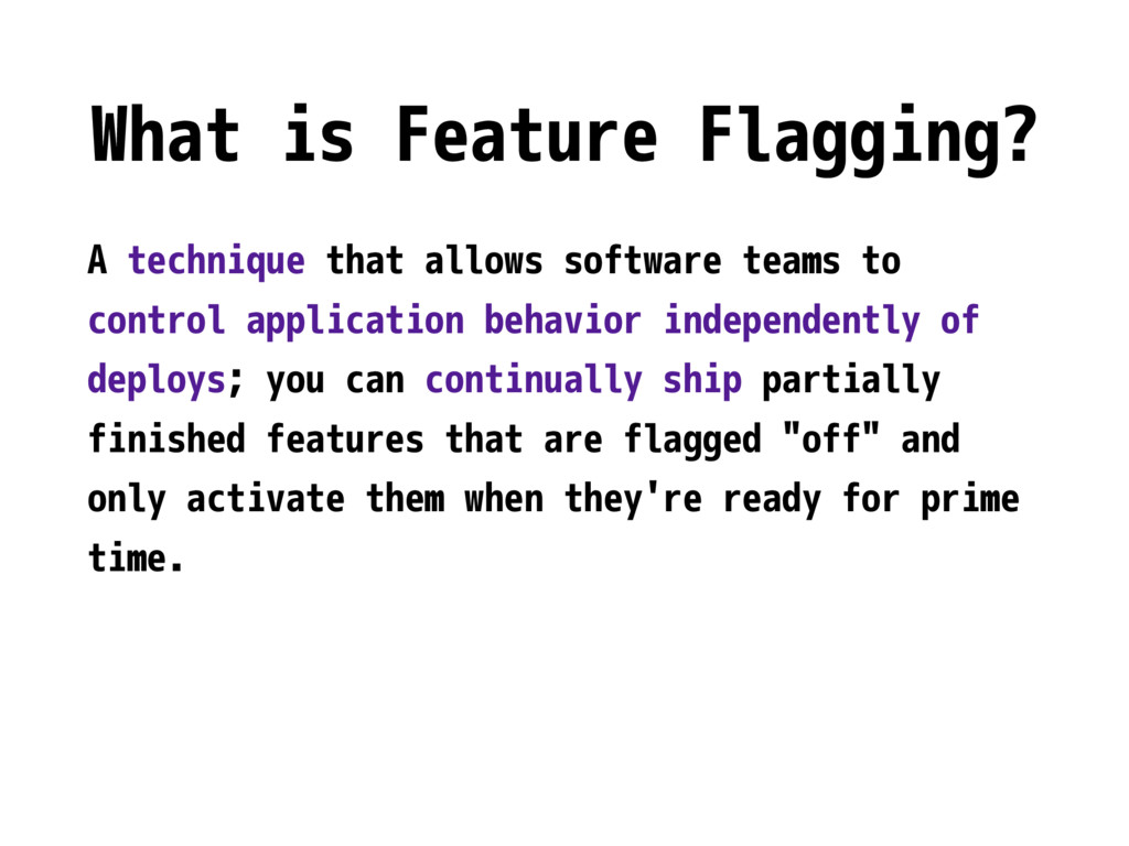 What is Feature Flagging? A technique that allo...