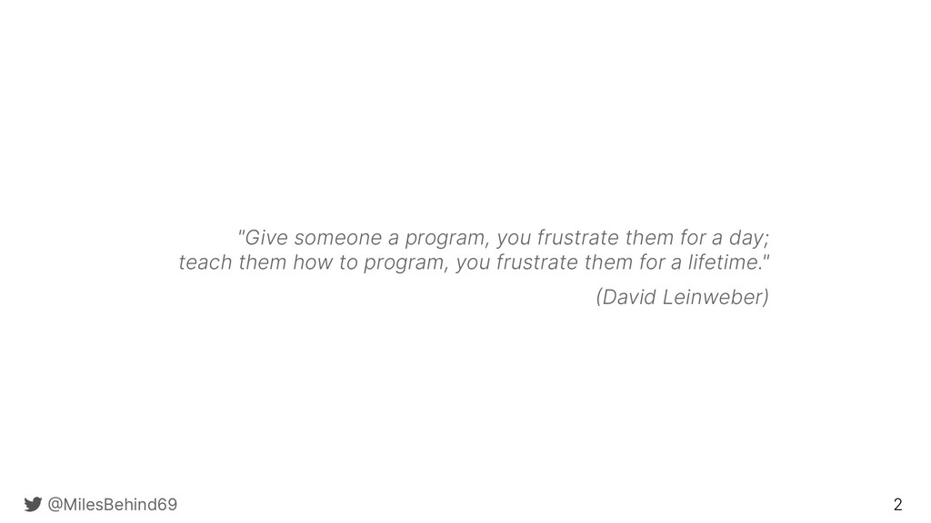 """@ MilesBehind69 2 """"Give someone a program, you ..."""